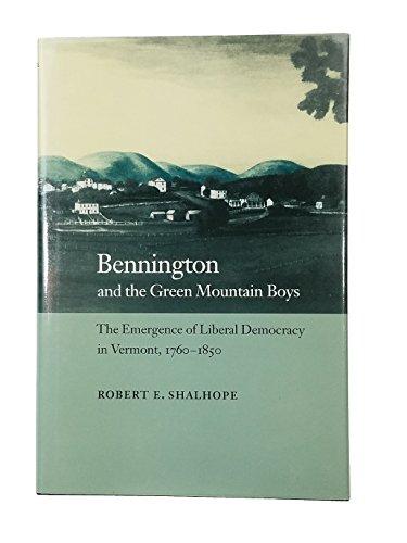 Bennington and the Green Mountain Boys: The: Shalhope, Professor Robert
