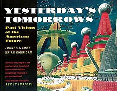 9780801853999: Yesterday's Tomorrows: Past Visions of the American Future