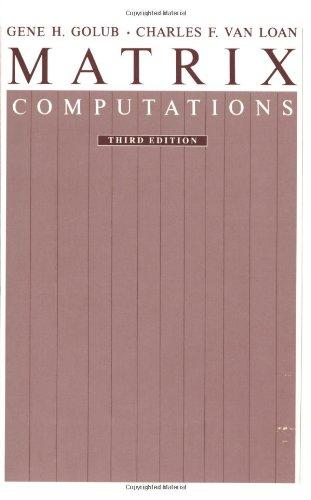 Matrix Computations (Johns Hopkins Studies in Mathematical: Gene H. Golub,