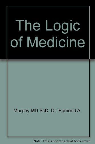 9780801854156: The Logic of Medicine