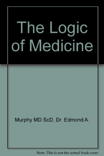 9780801854156: The Logic of Medicine