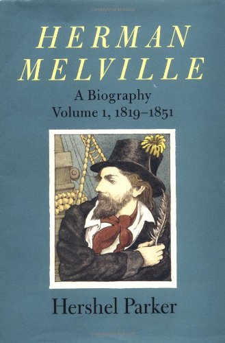 9780801854286: Herman Melville: A Biography: 1819-51 v. 1
