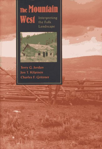 9780801854316: The Mountain West: Interpreting the Folk Landscape (Creating the North American Landscape)