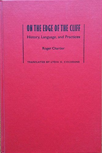 9780801854354: On the Edge of the Cliff: History, Language, and Practices