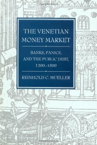 9780801854378: The Venetian Money Market: Banks, Panics, and the Public Debt, 1200-1500 (Money and Banking in Medieval and Renaissance Venice, Vol 2)