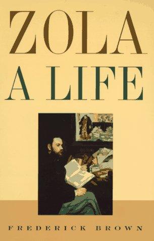 Zola: A Life: Brown, Professor Frederick