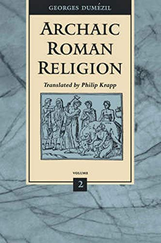 9780801854811: Archaic Roman Religion: With an Appendix on the Religion of the Etruscans: 002