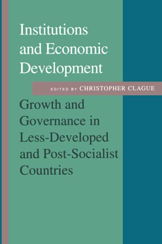 Institutions and Economic Development: Growth and Governance in Less-Developed and Post-Socialist ...