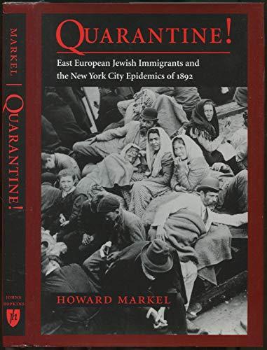 9780801855122: Quarantine!: East European Jewish Immigrants and the New York City Epidemics of 1892