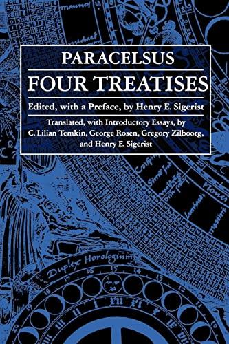 Four Treatises of Theophrastus Von Hohenheim Called: Paracelsus