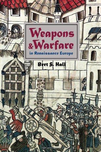 Weapons and Warfare in Renaissance Europe: Gunpowder, Technology, and Tactics (Johns Hopkins ...