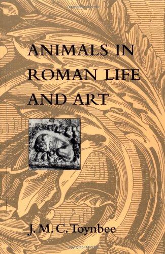 Animals in Roman Life and Art: Toynbee, Professor J. M. C.