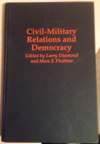 9780801855351: Civil-Military Relations and Democracy (A Journal of Democracy Book)