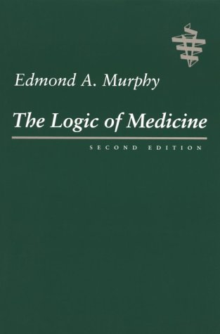 9780801855382: The Logic of Medicine