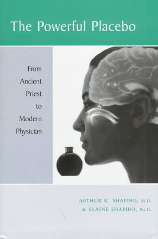 9780801855696: The Powerful Placebo: From Ancient Priest to Modern Physician