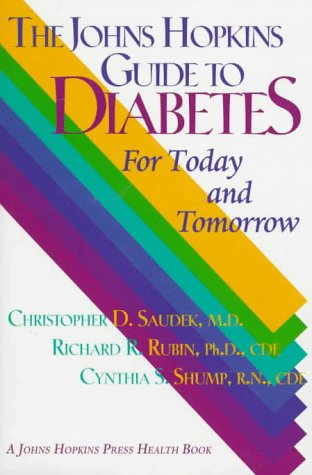 9780801855801: The Johns Hopkins Guide to Diabetes: For Today and Tomorrow (A Johns Hopkins Press Health Book)
