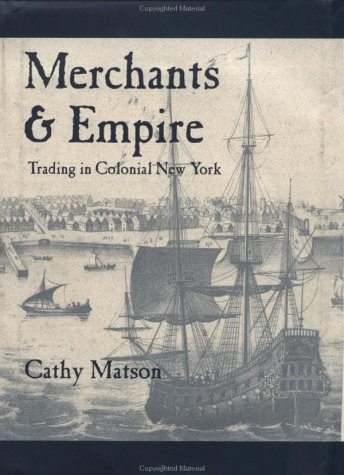 9780801856020: Merchants and Empire: Trading in Colonial New York (Early America: History, Context, Culture)