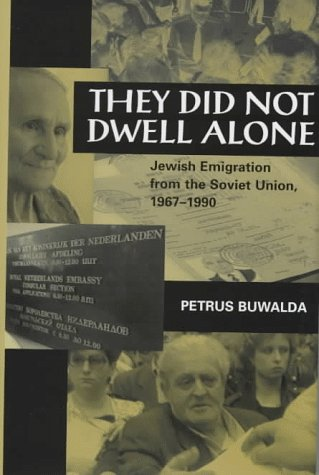 9780801856167: They Did Not Dwell Alone: Jewish Immigration from the Soviet Union, 1967-1990 (Woodrow Wilson Center Press)