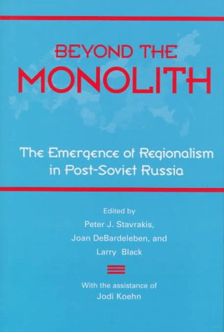 9780801856174: Beyond the Monolith: The Emergence of Regionalism in Post-Soviet Russia