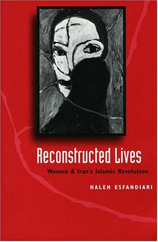 9780801856181: Reconstructed Lives: Women and Iran's Islamic Revolution