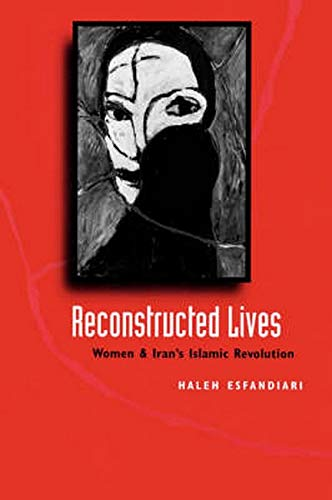 9780801856198: Reconstructed Lives: Women and Iran's Islamic Revolution