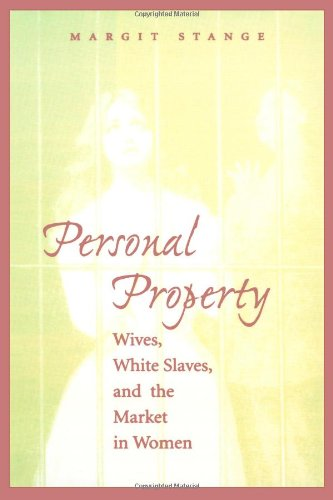 9780801856266: Personal Property: Wives, White Slaves, and the Market in Women