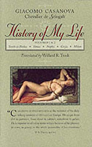 History of My Life: Volumes 1 and: Casanova, Giacomo Chevalier