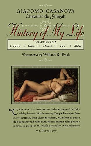 History of My Life: Volumes 7 and: Casanova, Giacomo Chevalier