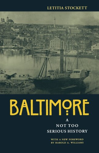 9780801856709: Baltimore: A Not Too Serious History (Maryland Paperback Bookshelf)