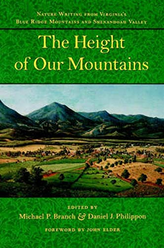The Height of Our Mountains: Nature Writing from Virginia's Blue Ridge Mountains and ...