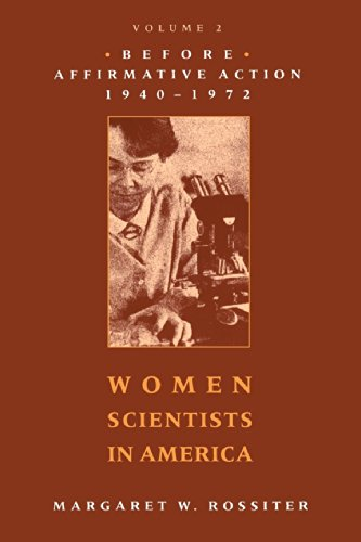 Women scientists in America : [volume 2] : before affirmative action 1940-1972.: Rossiter, Margaret...