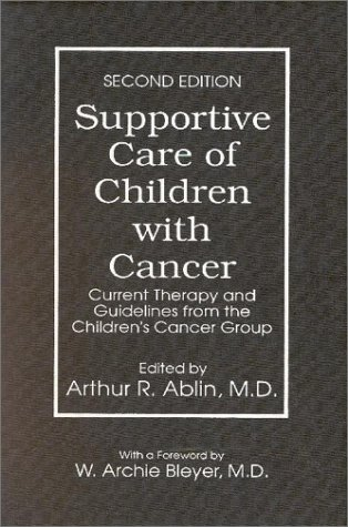 9780801857263: Supportive Care of Children with Cancer: Current Therapy and Guidelines from the Children's Cancer Group (The Johns Hopkins Series in Hematology/Oncology)