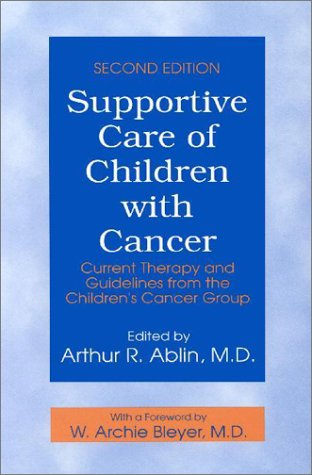 9780801857270: Supportive Care of Children with Cancer: Current Therapy and Guidelines From the Children's Cancer Group