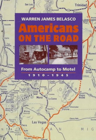 9780801857348: Americans on the Road: From Autocamp to Motel, 1910-1945