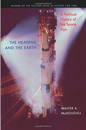 9780801857485: the Heavens and the Earth: A Political History of the Space Age
