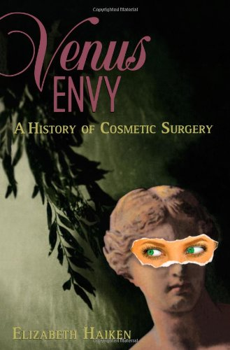 9780801857638: Venus Envy: A History of Cosmetic Surgery
