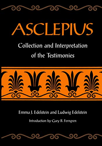 Asclepius: Collection and Interpretation of the Testimonies: Edelstein, Emma J.; Edelstein, Ludwig