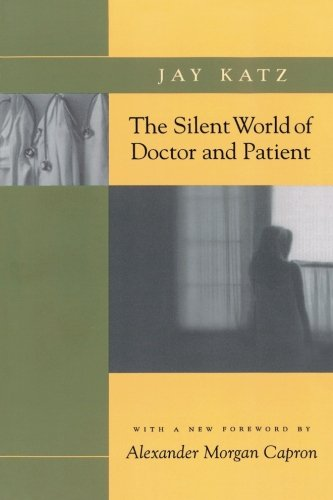 9780801857805: The Silent World of Doctor and Patient