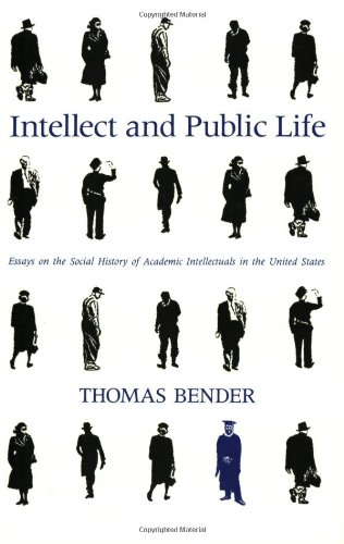 9780801857843: Intellect and Public Life: Essays on the Social History of Academic Intellectuals in the United States