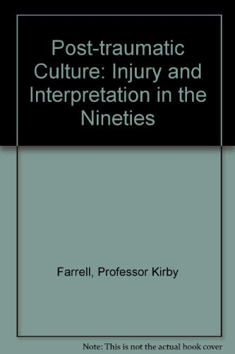 9780801857867: Post-traumatic Culture: Injury and Interpretation in the Nineties