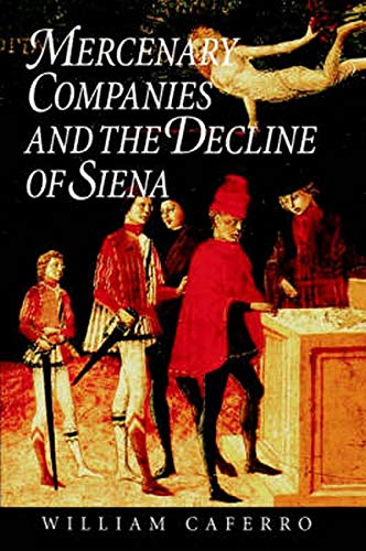 9780801857881: Mercenary Companies and the Decline of Siena (The Johns Hopkins University Studies in Historical and Political Science)