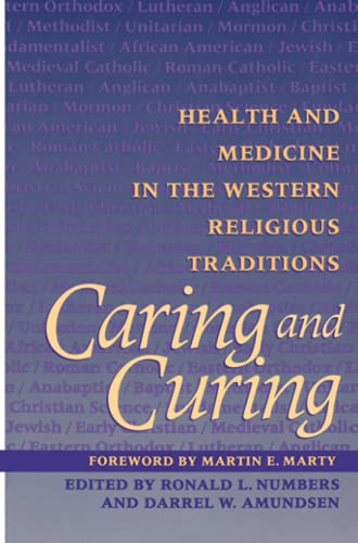 9780801857966: Caring and Curing: Health and Medicine in the Western Religious Traditions