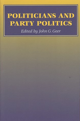 Politicians and party politics.: Geer, John Gray.