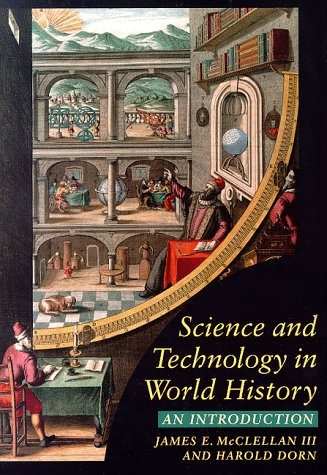 Science and Technology in World History : Harold Dorn; McClellan,