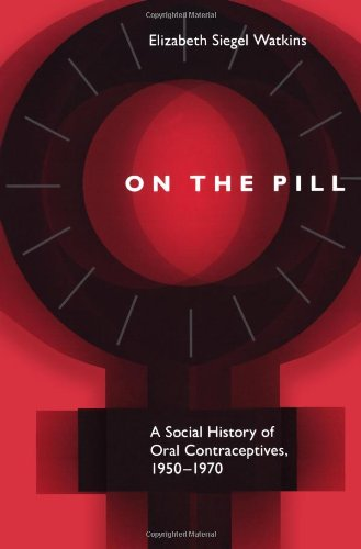 9780801858765: On the Pill: A Social History of Oral Contraceptives, 1950-1970