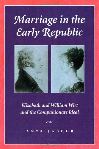 Marriage in the Early Republic: Elizabeth and: Jabour, Professor Anya