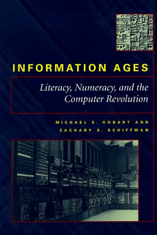 9780801858819: Information Ages: Literacy, Numeracy, and the Computer Revolution