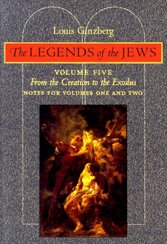 9780801858949: The Legends of the Jews: From the Creation to Exodus: Notes for Volumes 1 and 2: Volume 5