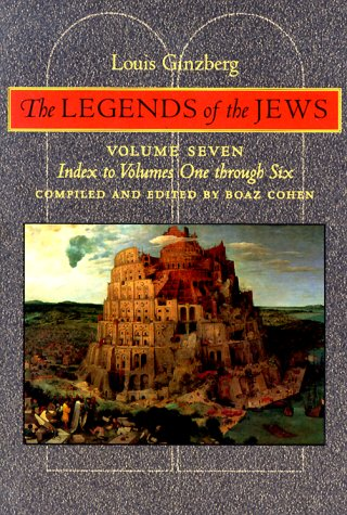 9780801858963: The Legends of the Jews: Index to Volumes 1 through 6 (Volume 7)