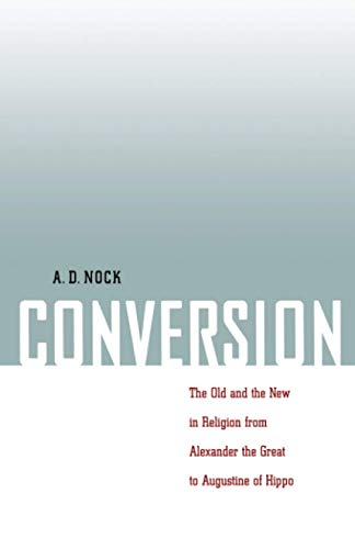 9780801859106: Conversion: The Old and the New in Religion from Alexander the Great to Augustine of Hippo